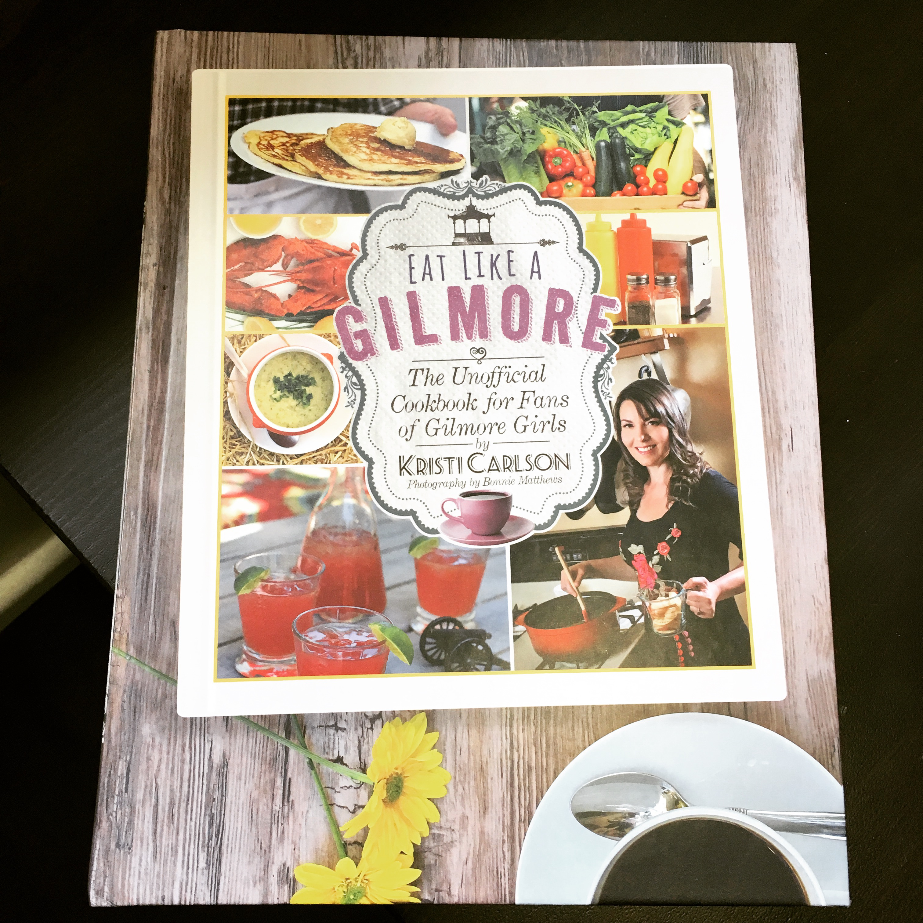 Eat Like a Gilmore by Kristi Carlson