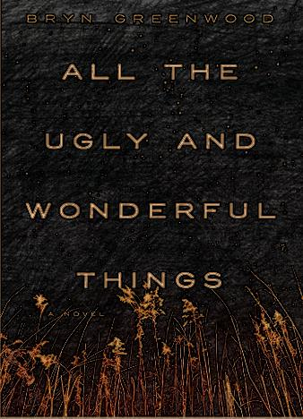 All-The-Ugly-And-Wonderful-Things-By-Bryn-Greenwood.jpg