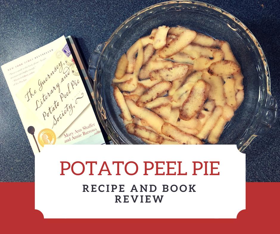 Potato Peel Pie Recipe + Book Review | The Hungry Bookworm