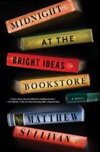Midnight at the Bright Ideas Bookstore by Matthew J Sullivan