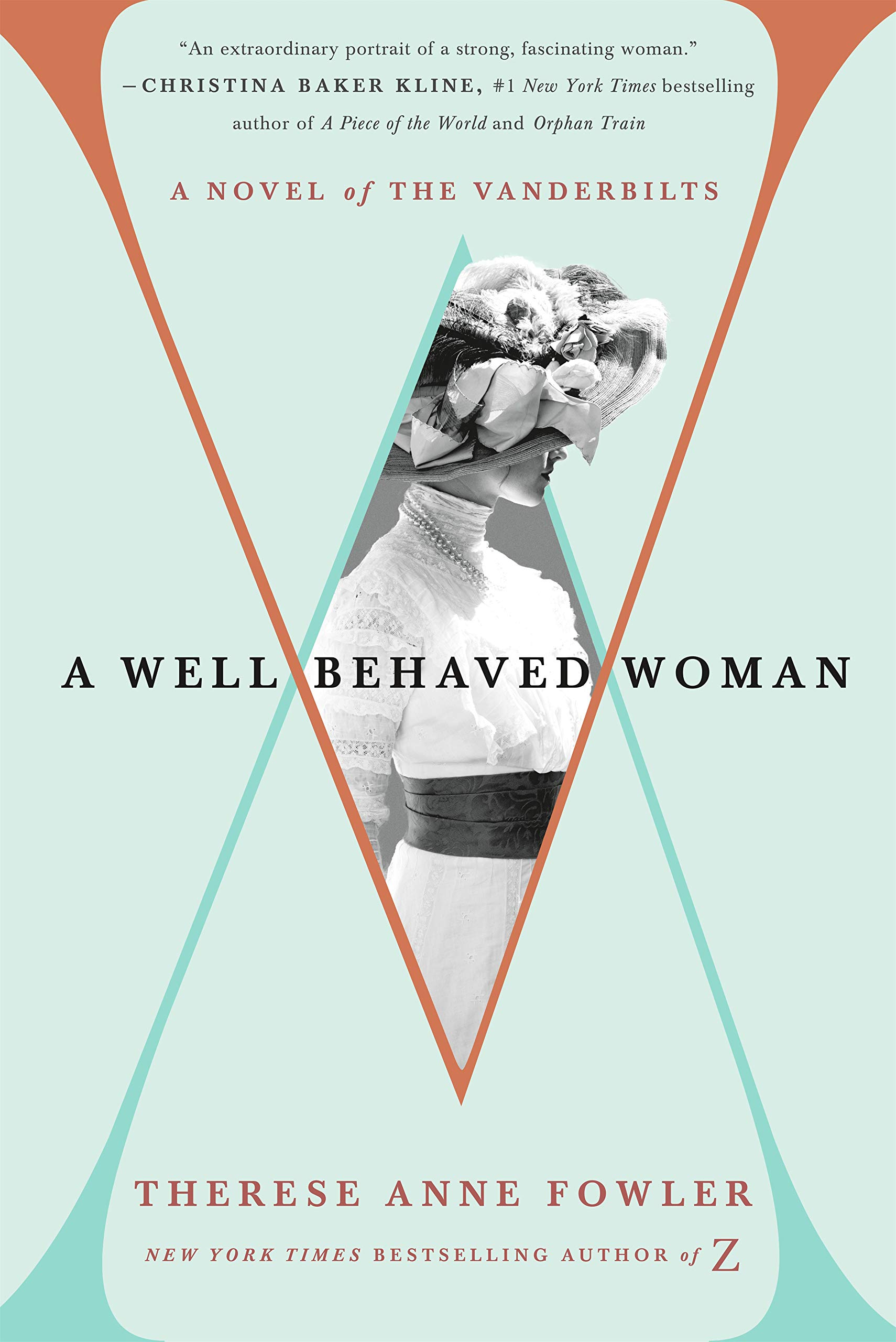 A Well-Behaved Woman by Therese Anne Fowler