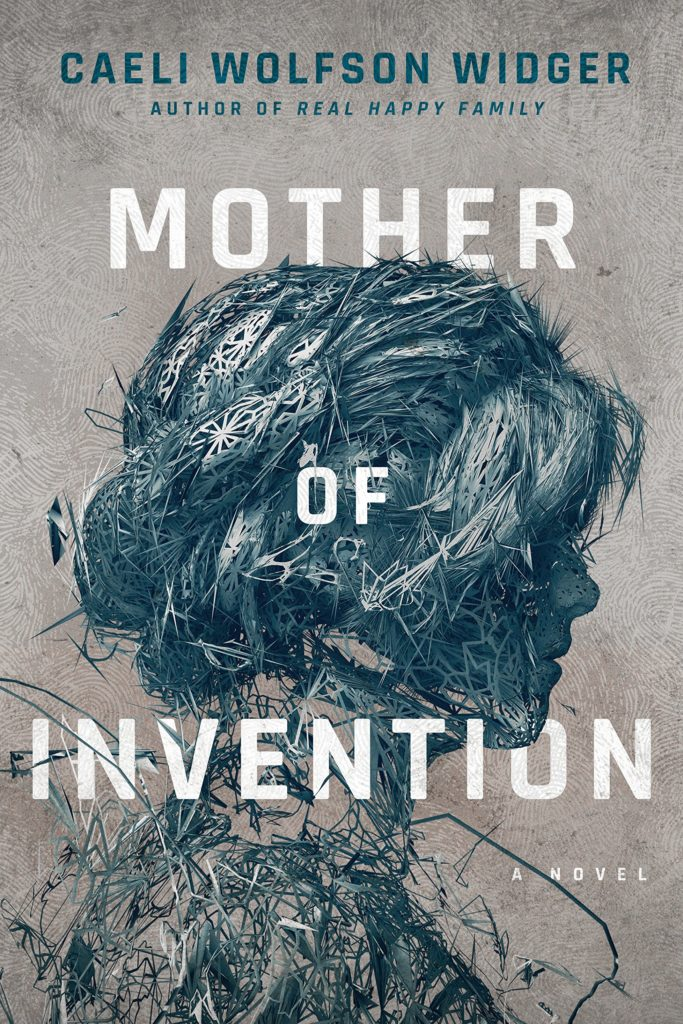 Mother of Invention by Caeli Wolfson Winger