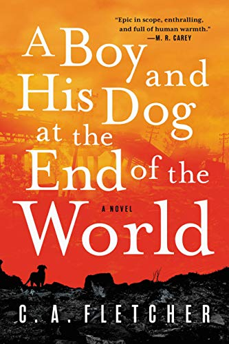 A Boy and His Dog at the End of the World by CA Fletcher