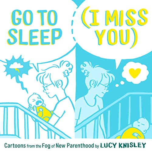 Go to Sleep I Miss You by Lucy Knisley